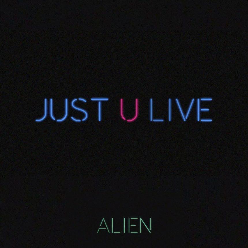 """ALIEN lança o lyric video para """"Just U Live"""", seu novo single"""